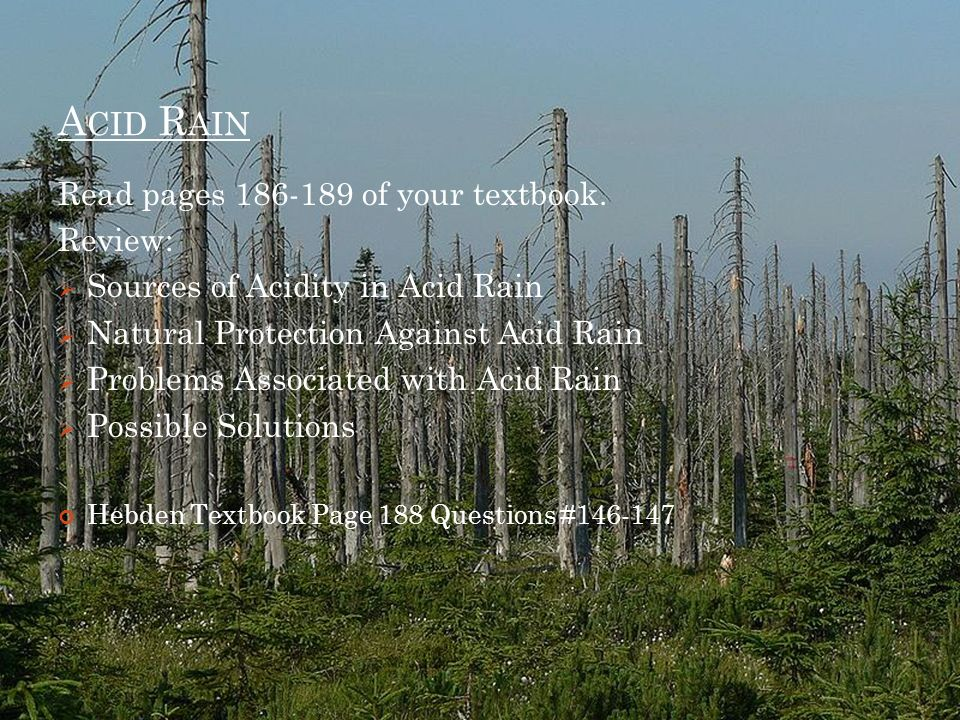 Acid Rain Read pages of your textbook. Review: