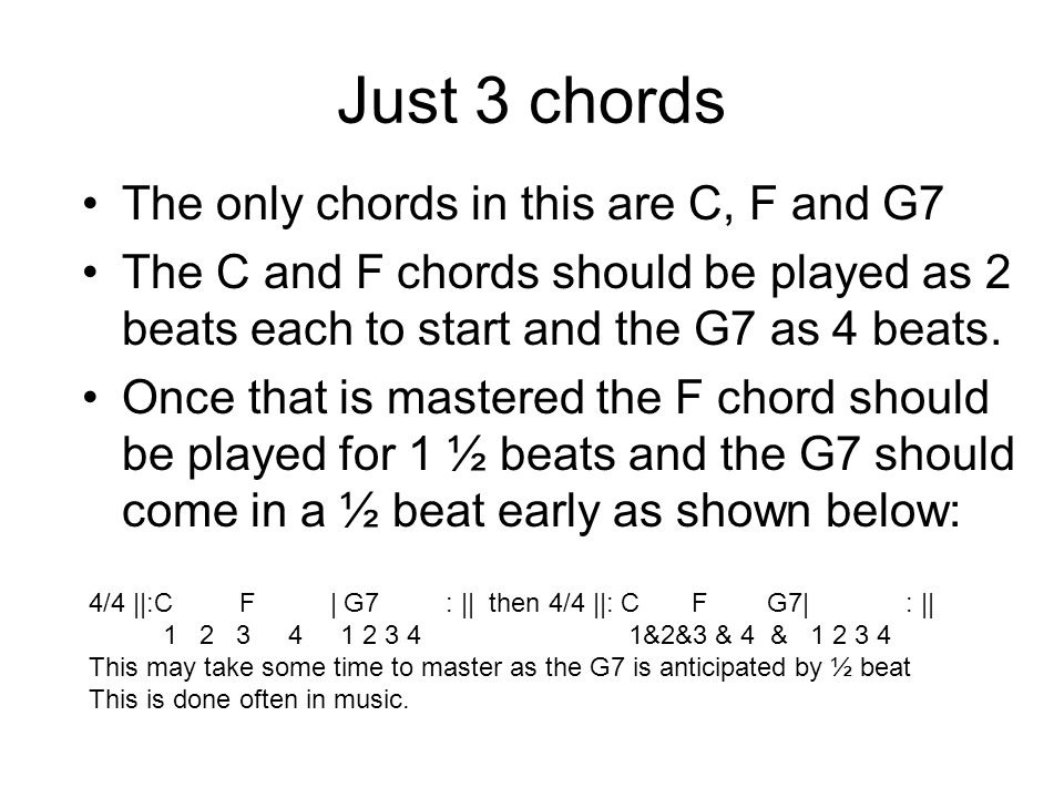 Just 3 chords The only chords in this are C, F and G7