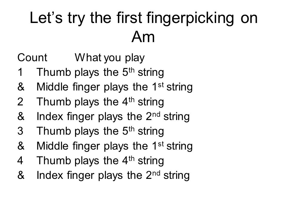Let's try the first fingerpicking on Am