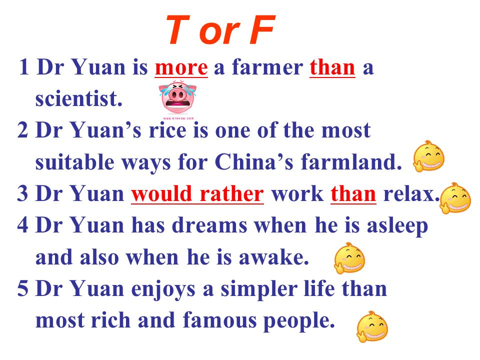 T or F 1 Dr Yuan is more a farmer than a scientist.