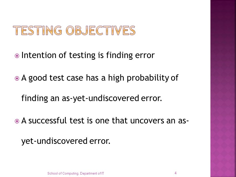 TESTING OBJECTIVES Intention of testing is finding error