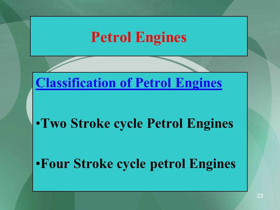 Petrol Engines Classification of Petrol Engines
