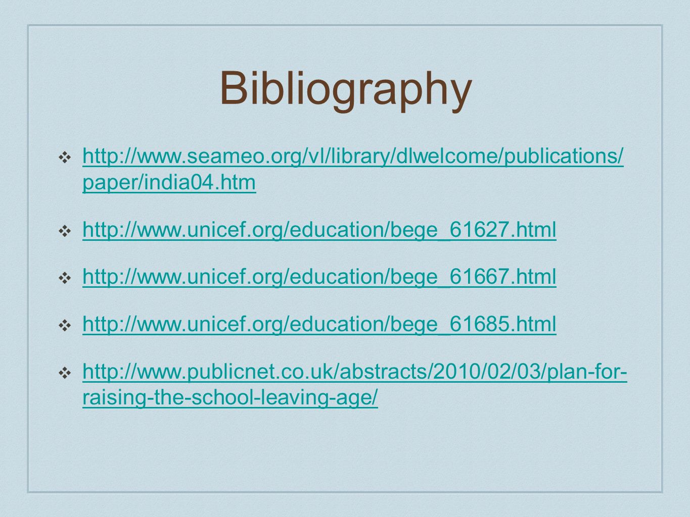 Bibliography http://www.seameo.org/vl/library/dlwelcome/publications/ paper/india04.htm. http://www.unicef.org/education/bege_61627.html.