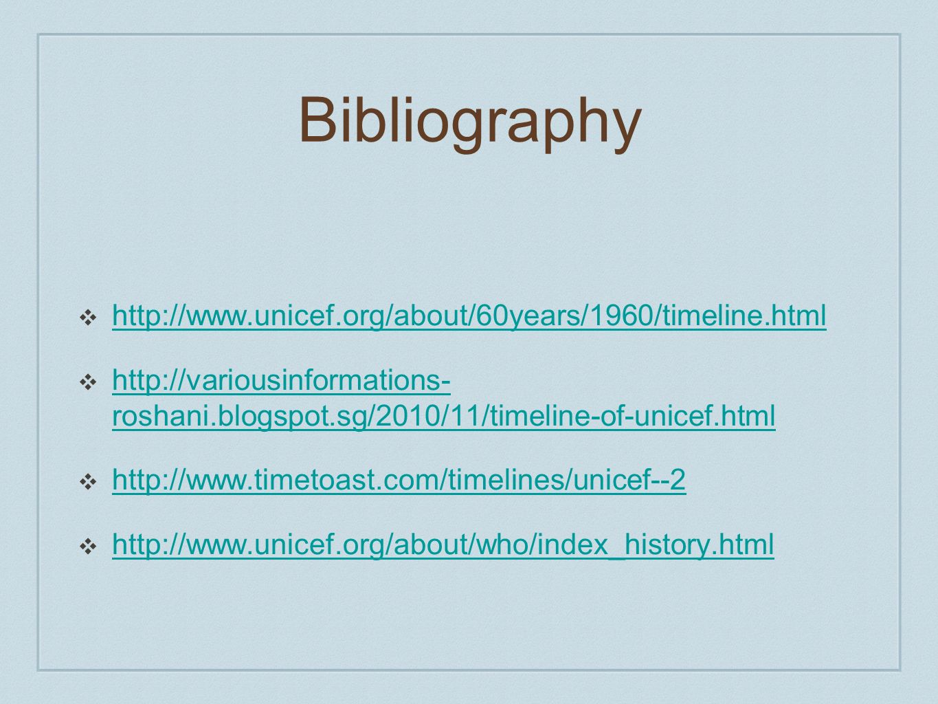 Bibliography http://www.unicef.org/about/60years/1960/timeline.html