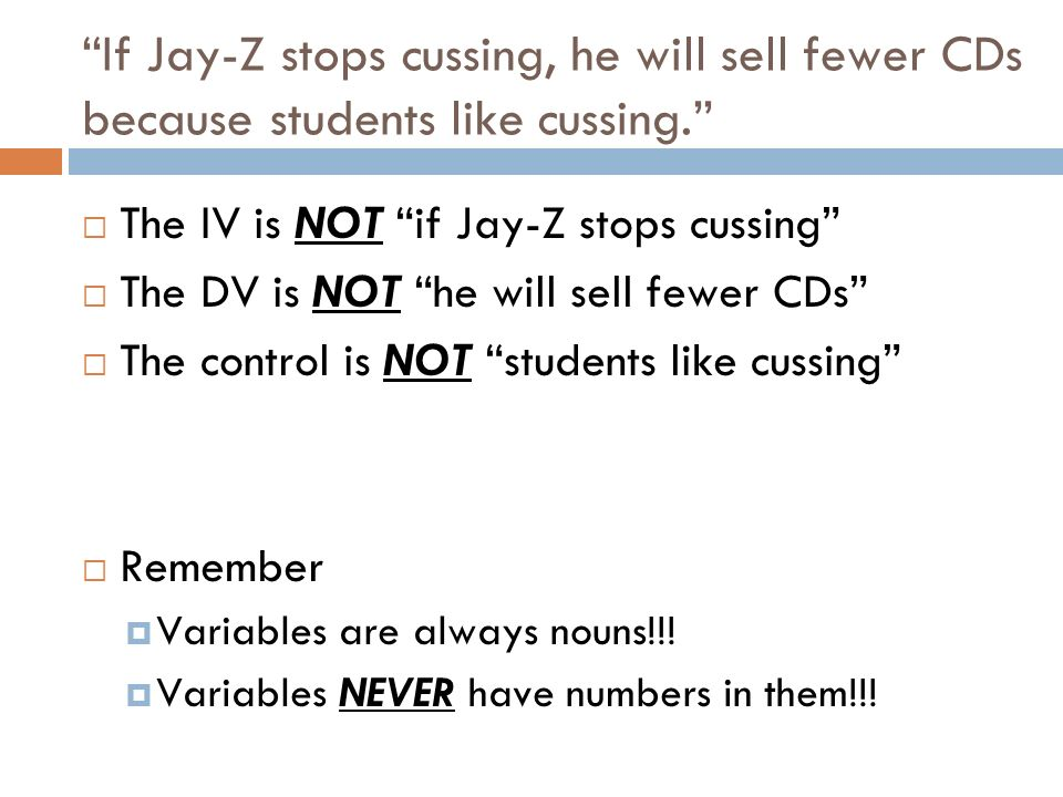 If Jay-Z stops cussing, he will sell fewer CDs because students like cussing.