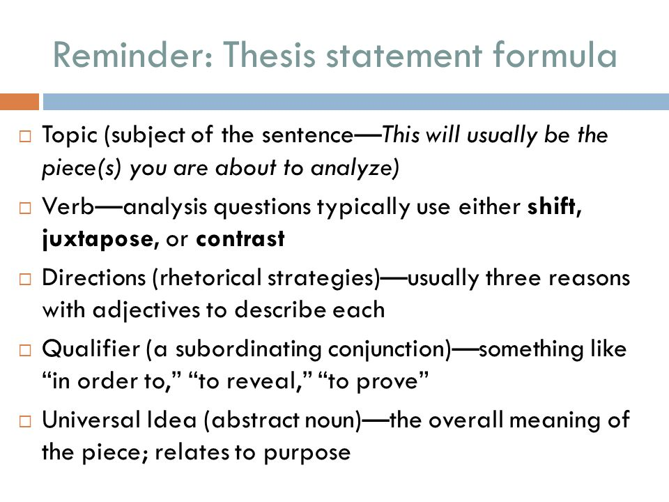Reminder: Thesis statement formula