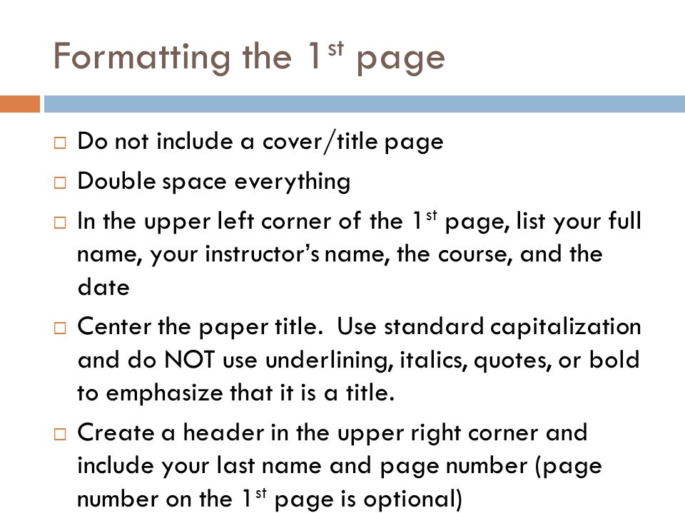 Formatting the 1st page Do not include a cover/title page