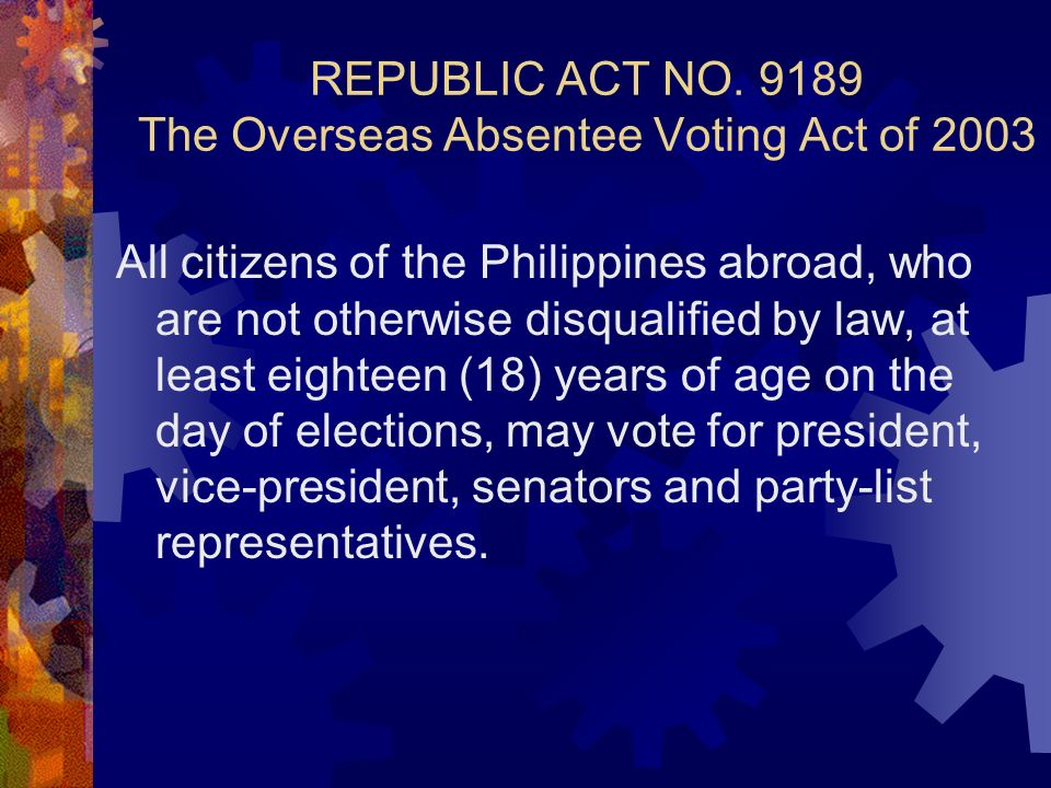 REPUBLIC ACT NO The Overseas Absentee Voting Act of 2003