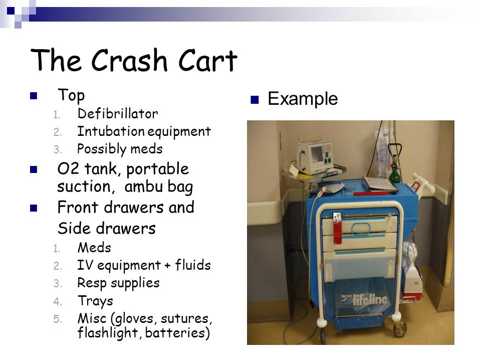 The Crash Cart Example Top O2 tank, portable suction, ambu bag