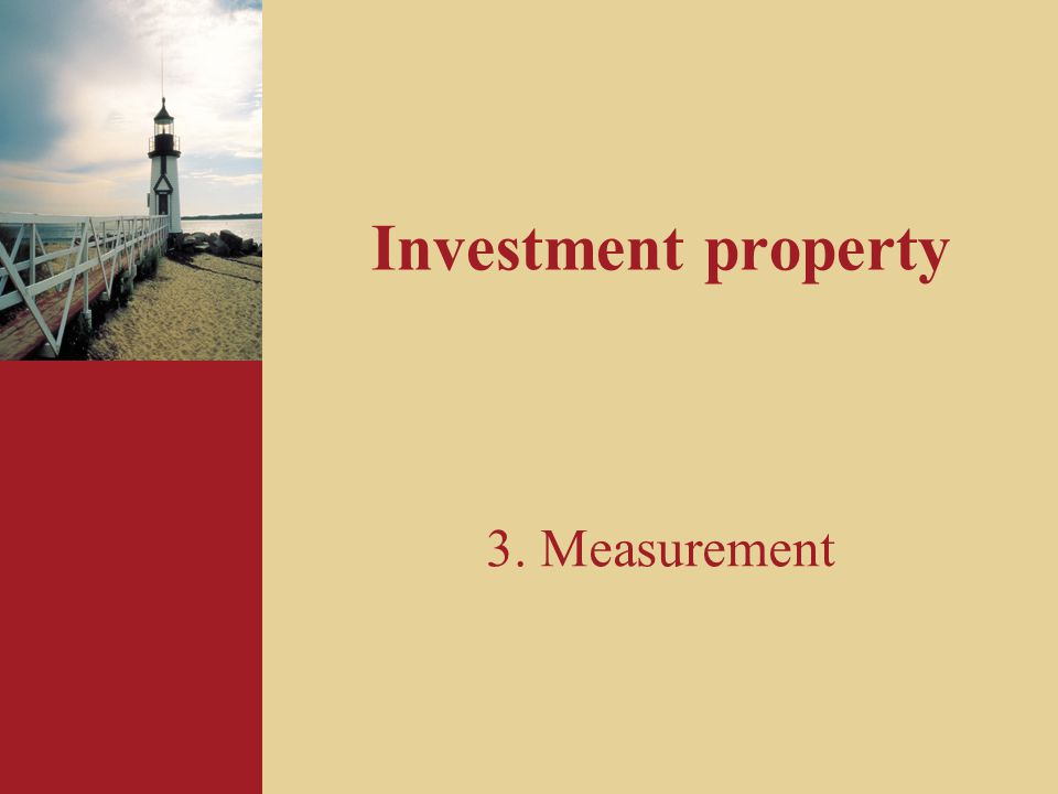 Investment property 3. Measurement