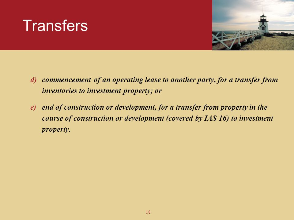 Transfers commencement of an operating lease to another party, for a transfer from inventories to investment property; or.