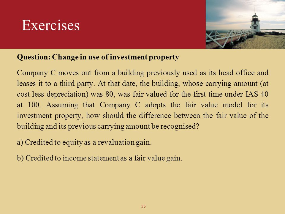 Exercises Question: Change in use of investment property