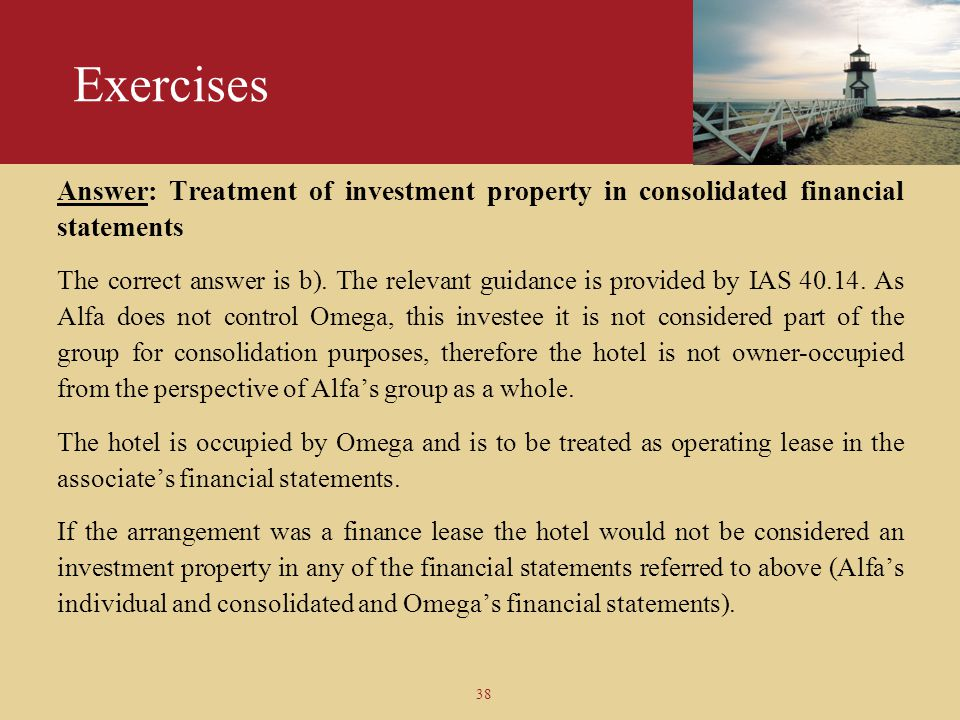 Exercises Answer: Treatment of investment property in consolidated financial statements.