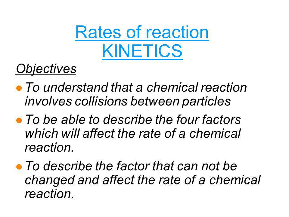 Rates of reaction KINETICS