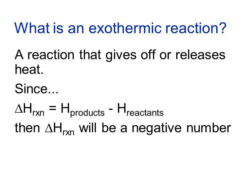 What is an exothermic reaction