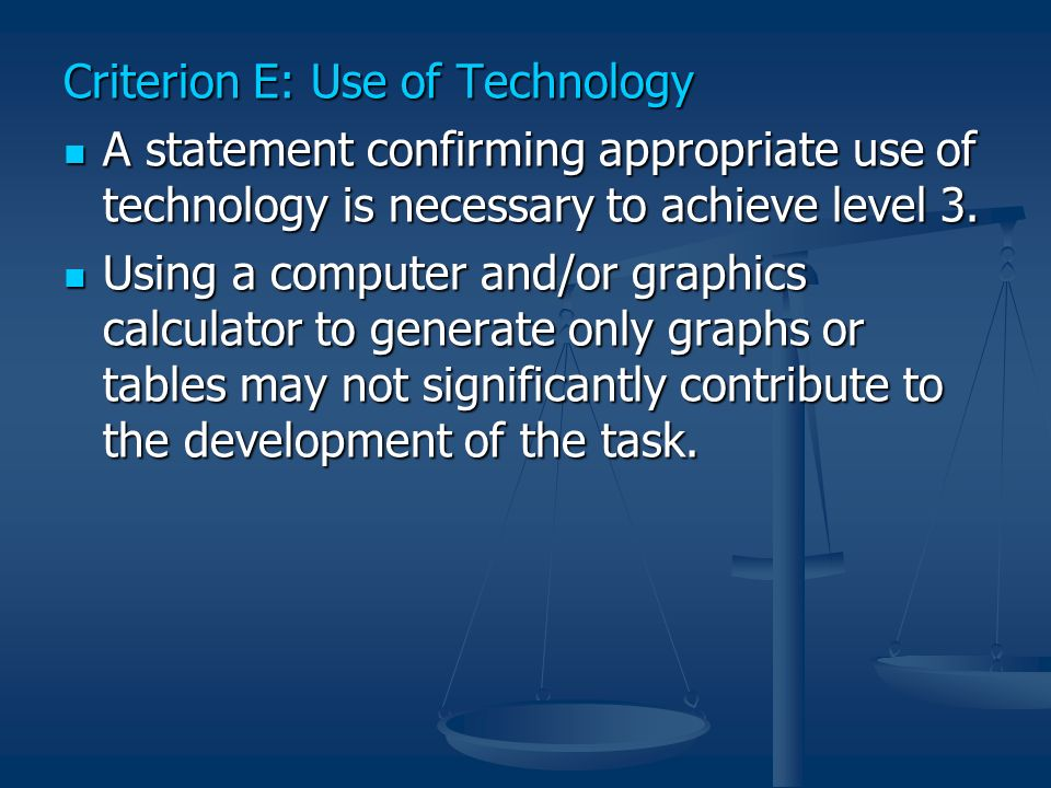 Criterion E: Use of Technology