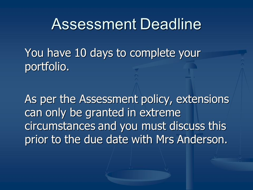 Assessment Deadline You have 10 days to complete your portfolio.