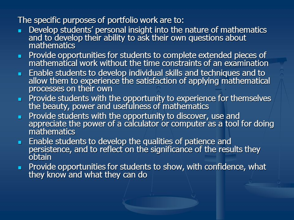 The specific purposes of portfolio work are to: