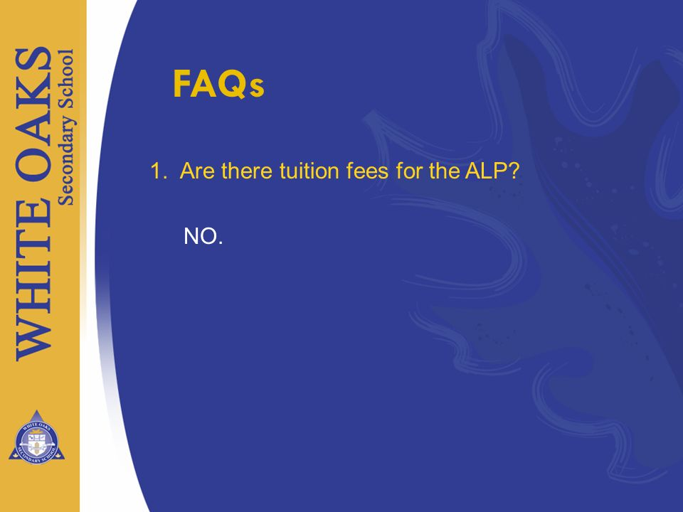 FAQs 1. Are there tuition fees for the ALP NO.