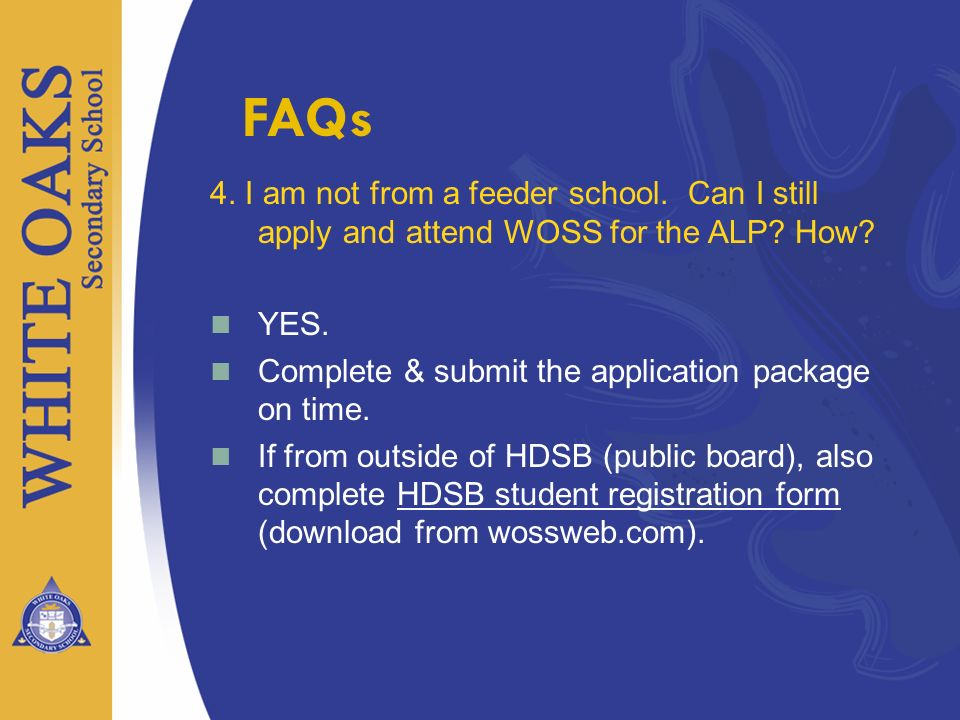 FAQs 4. I am not from a feeder school. Can I still apply and attend WOSS for the ALP How YES.