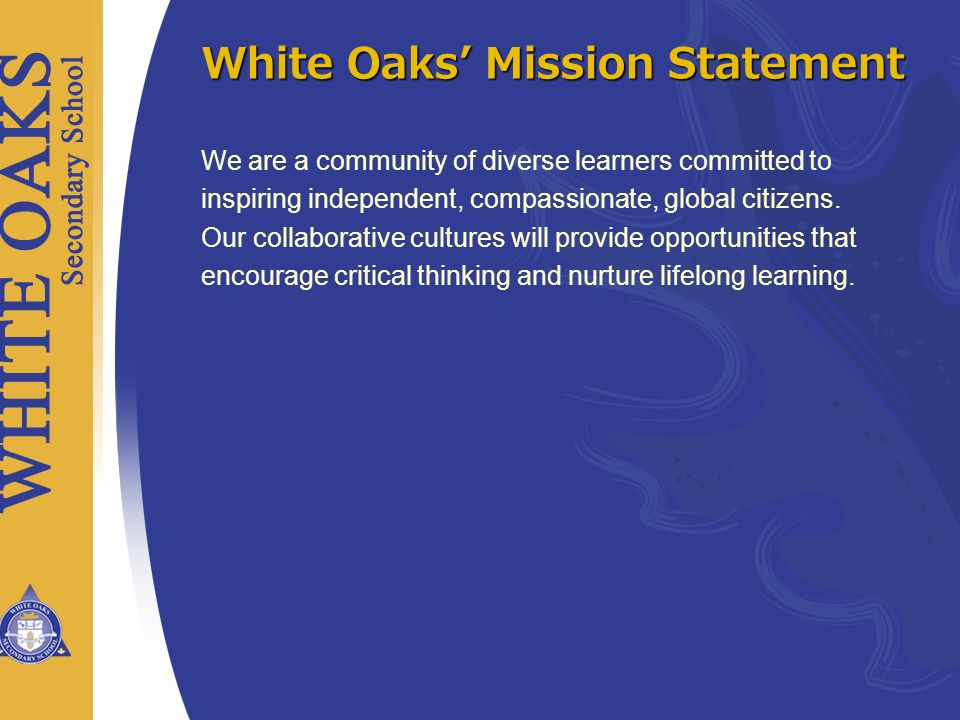 White Oaks' Mission Statement