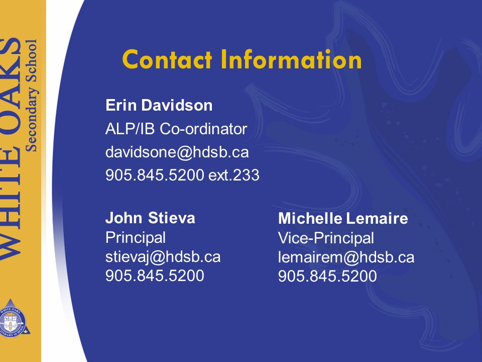 Contact Information Erin Davidson. ALP/IB Co-ordinator ext.233.