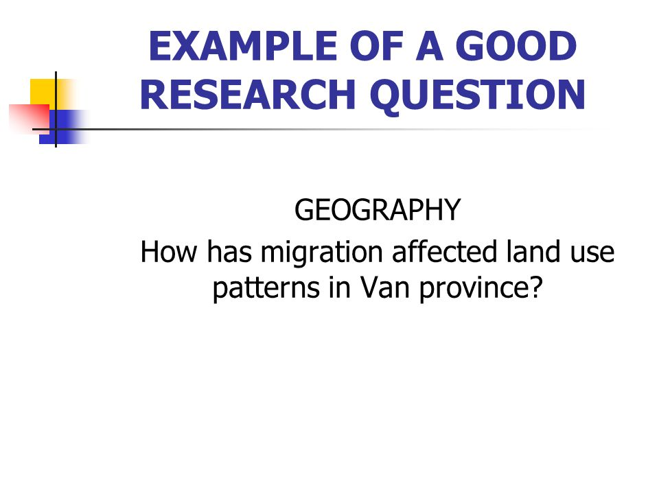 EXAMPLE OF A GOOD RESEARCH QUESTION