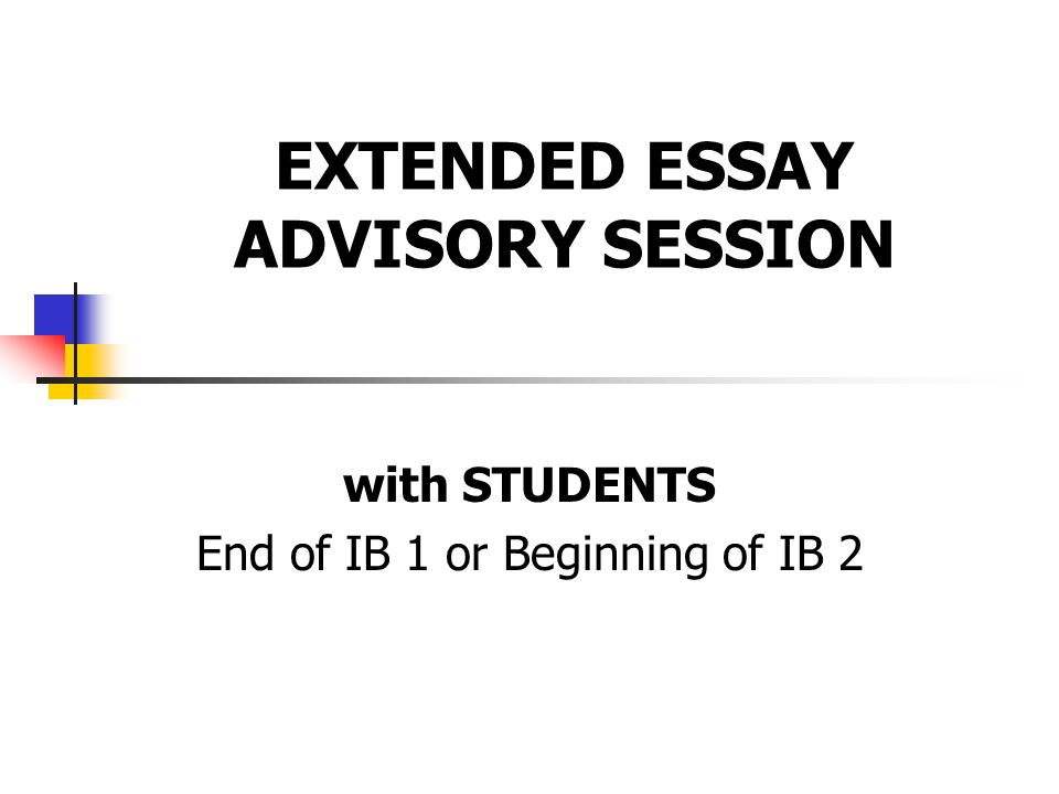 EXTENDED ESSAY ADVISORY SESSION