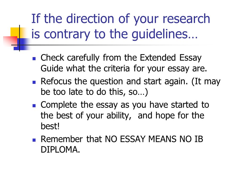 If the direction of your research is contrary to the guidelines…