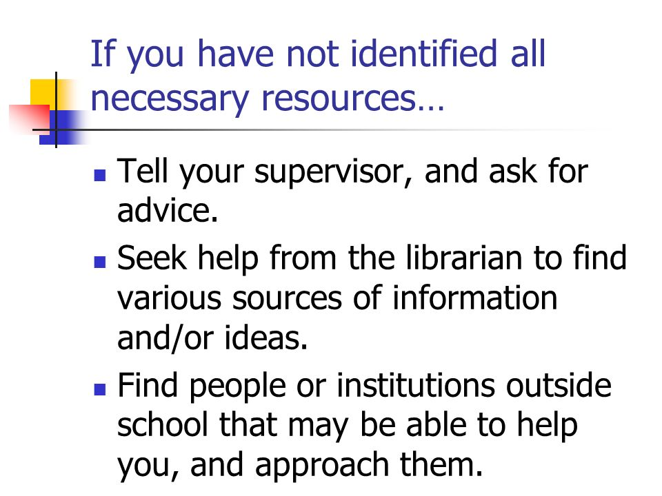 If you have not identified all necessary resources…