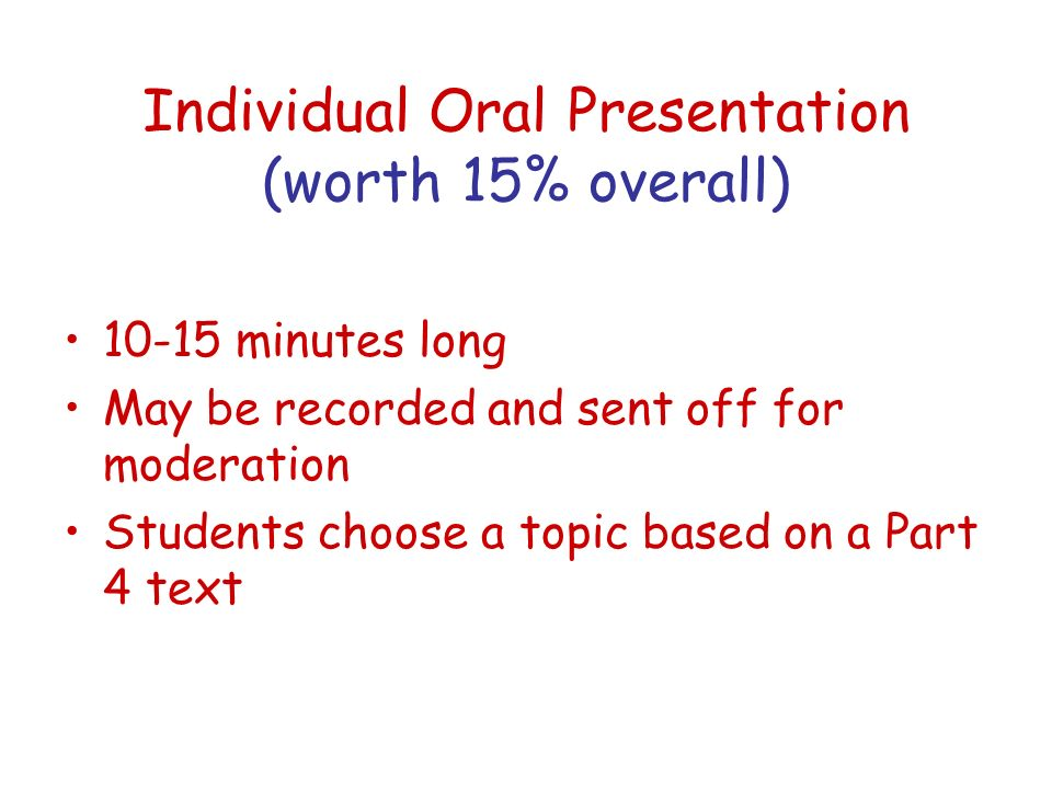 Individual Oral Presentation (worth 15% overall)