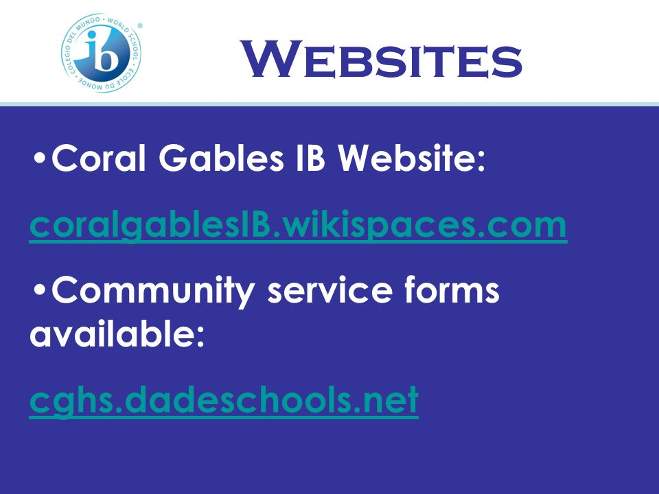Websites Coral Gables IB Website: coralgablesIB.wikispaces.com