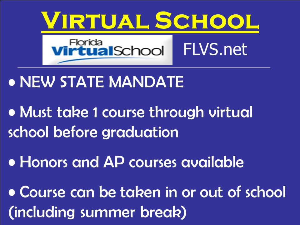 Virtual School FLVS.net NEW STATE MANDATE