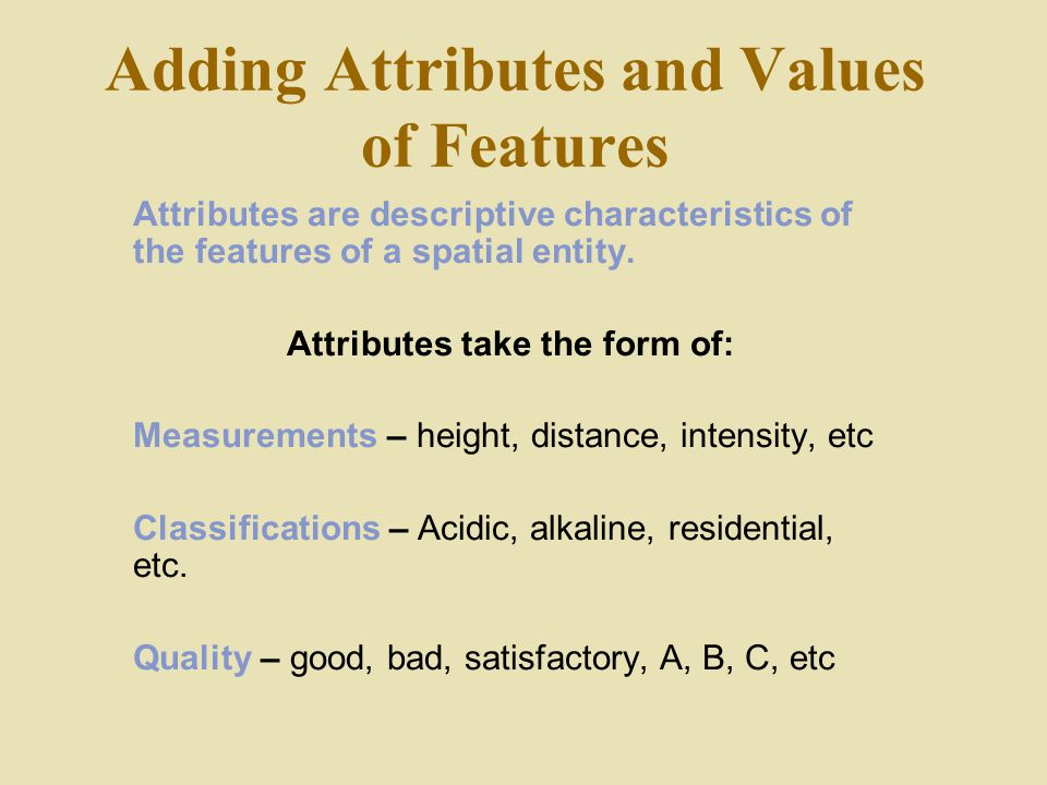 Adding Attributes and Values of Features