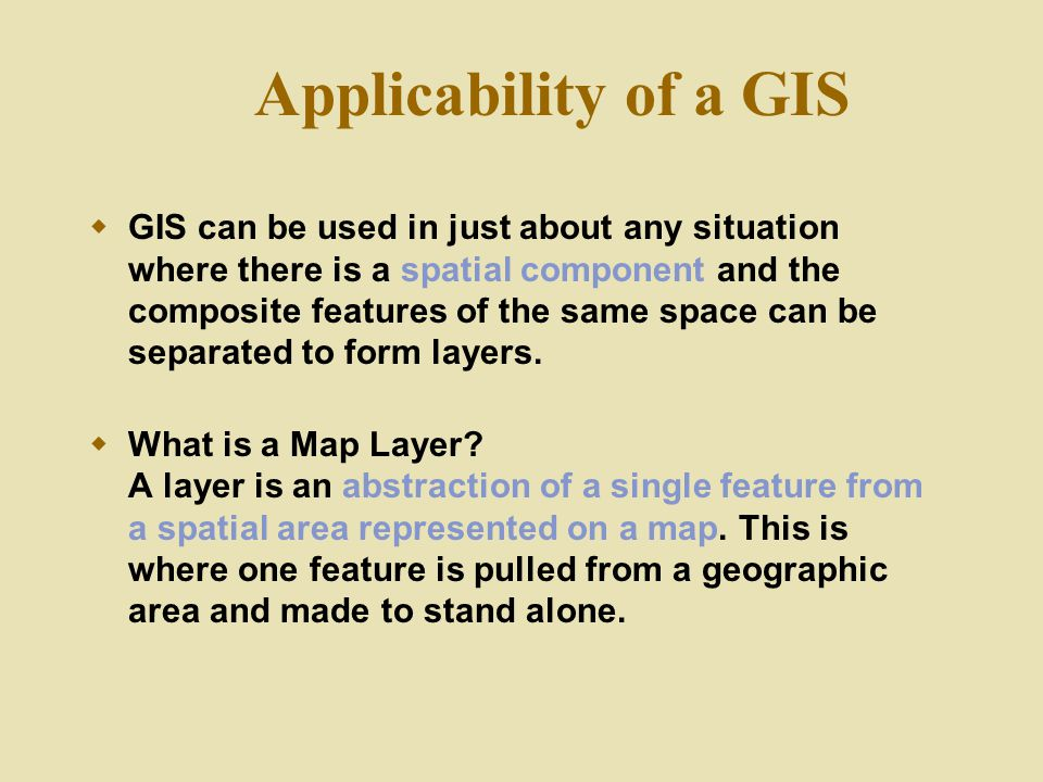 Applicability of a GIS