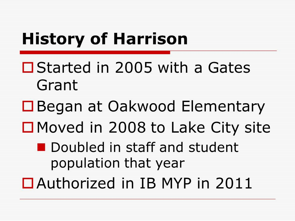 History of Harrison Started in 2005 with a Gates Grant