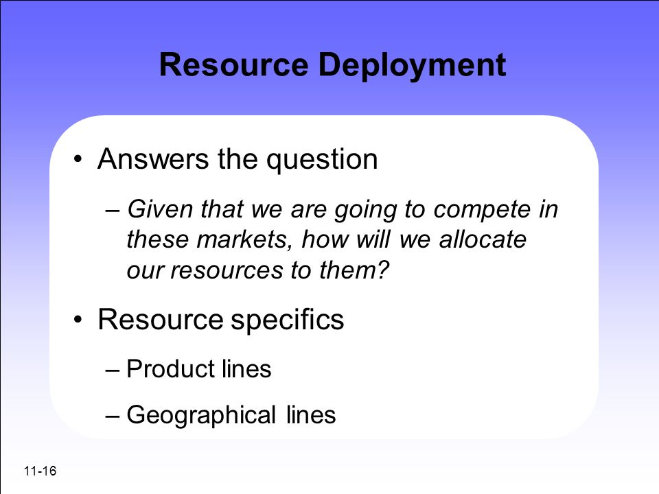 Resource Deployment Answers the question Resource specifics