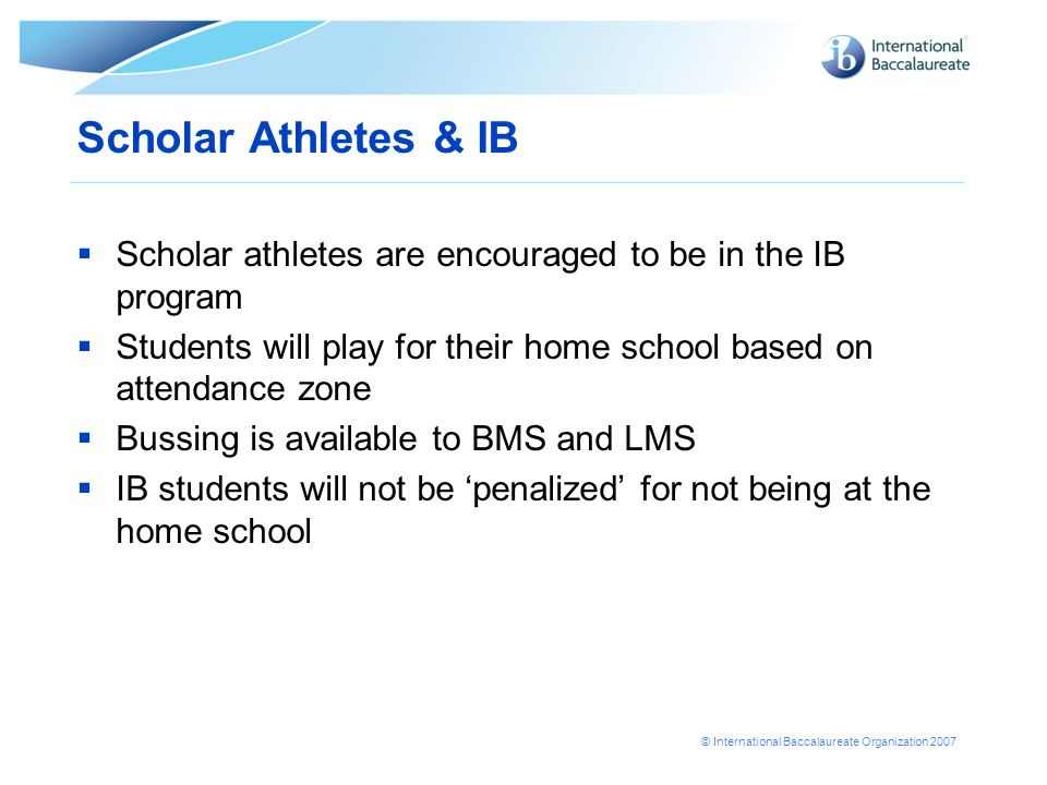 Scholar Athletes & IB Scholar athletes are encouraged to be in the IB program. Students will play for their home school based on attendance zone.