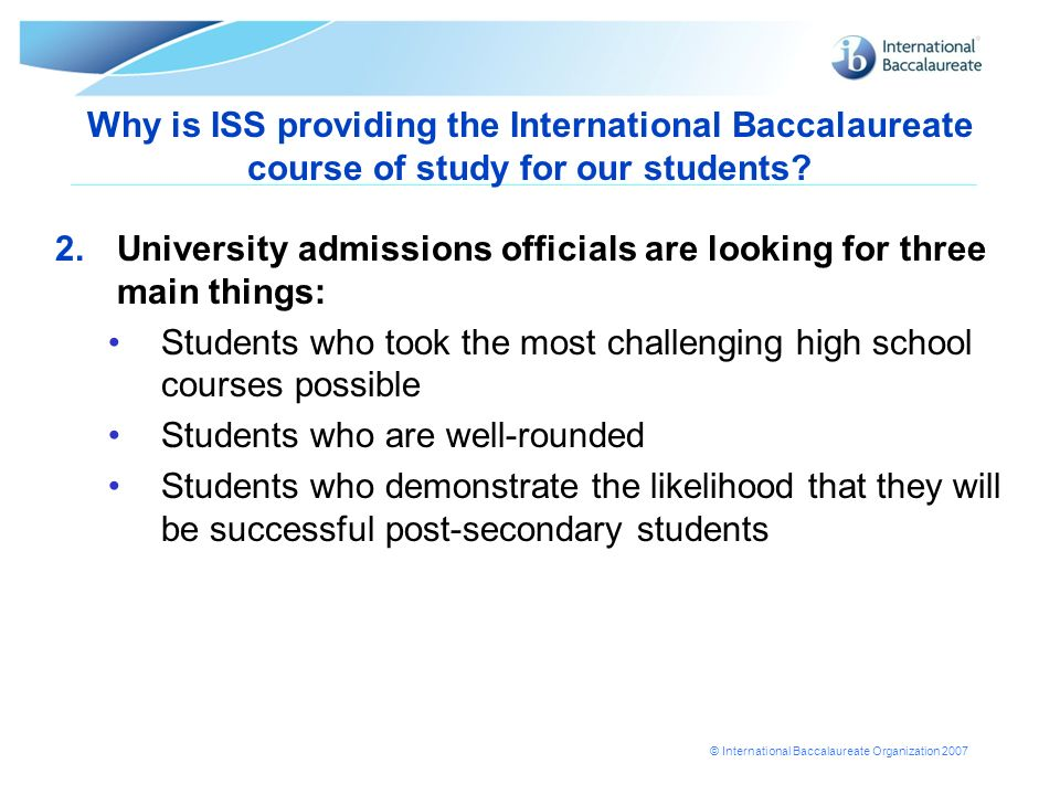 Why is ISS providing the International Baccalaureate course of study for our students