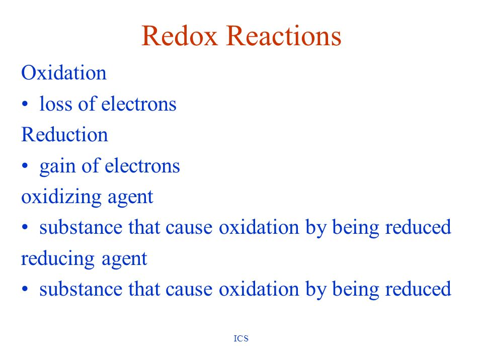 Redox Reactions Oxidation loss of electrons Reduction
