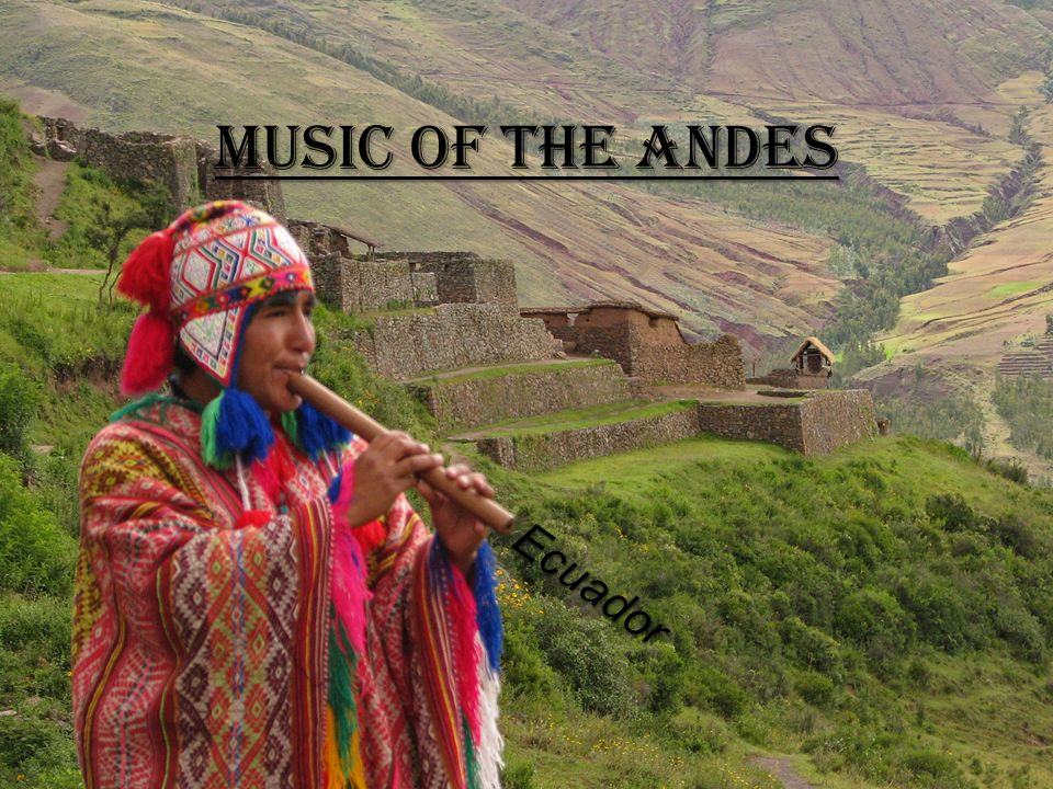 Music of The Andes Ecuador