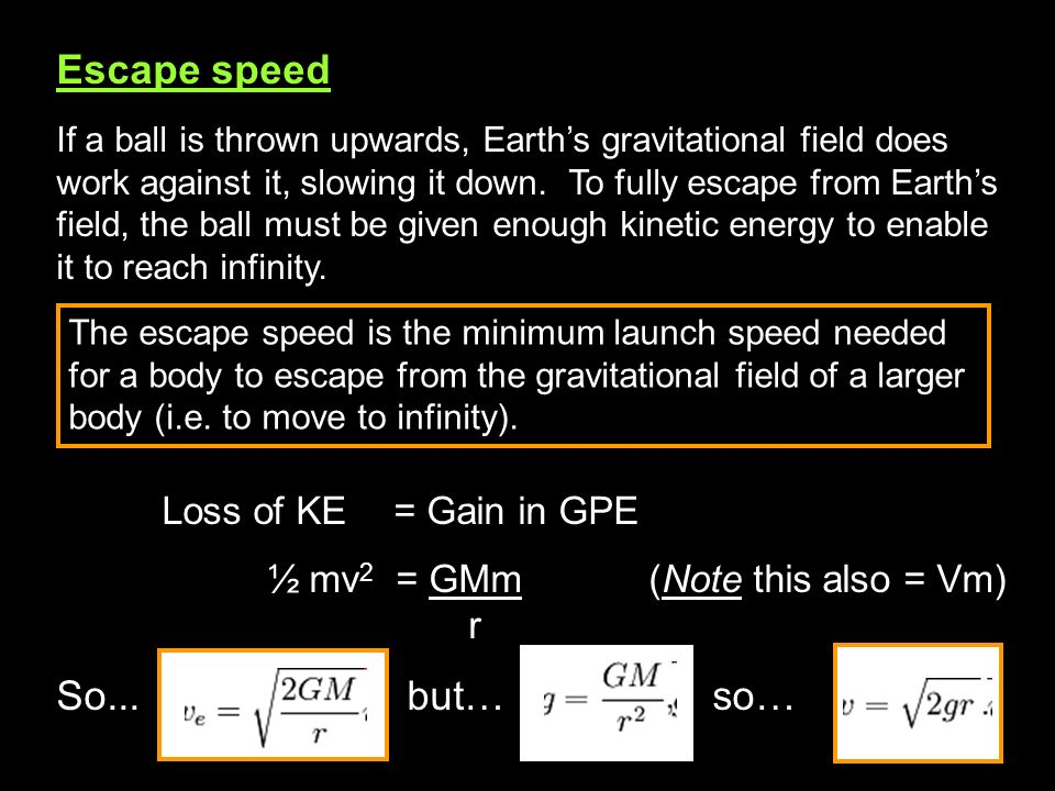 Escape speed So... but… so… Loss of KE = Gain in GPE