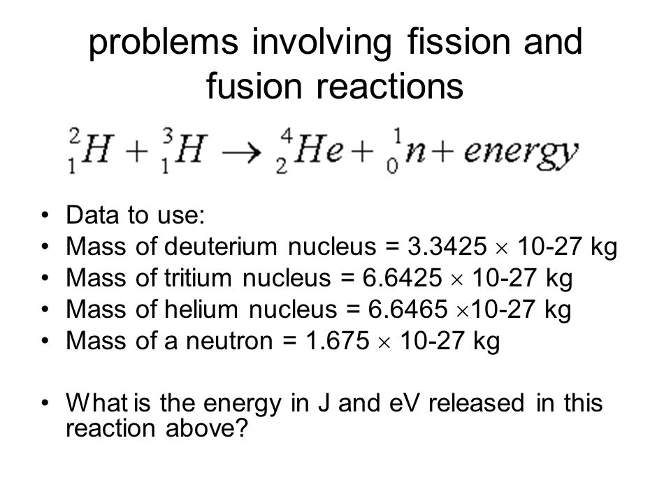problems involving fission and fusion reactions