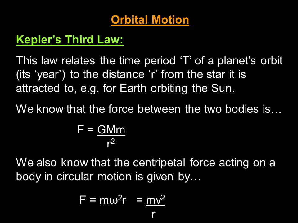 Orbital Motion Kepler's Third Law: