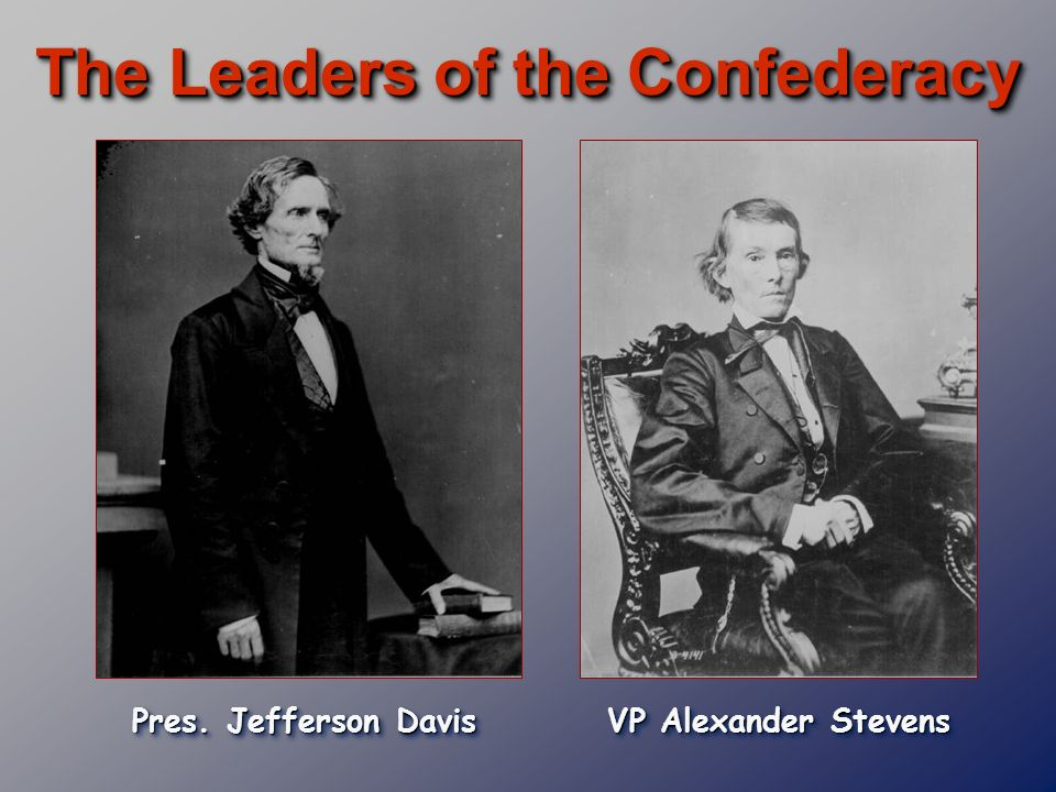 The Leaders of the Confederacy