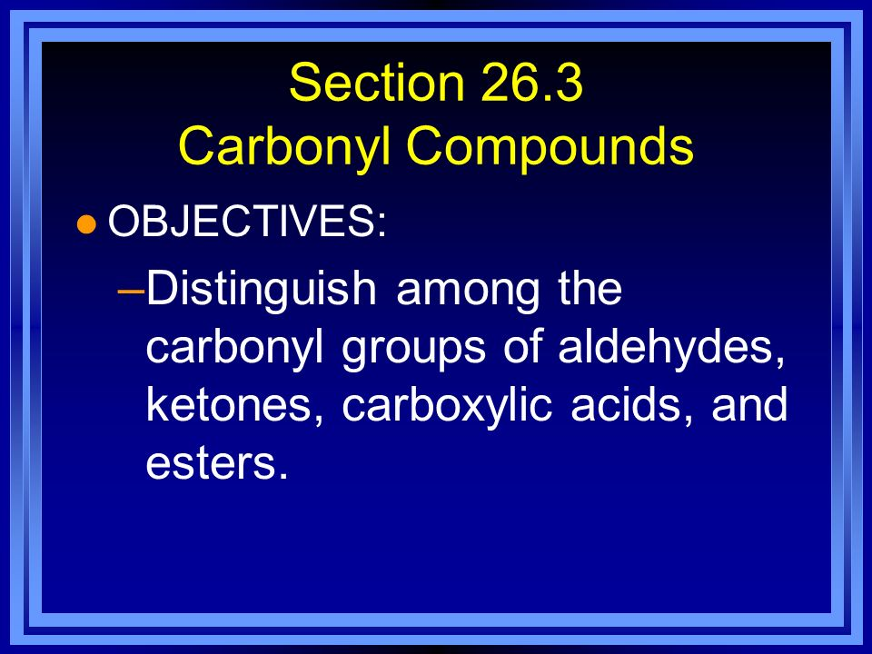 Section 26.3 Carbonyl Compounds