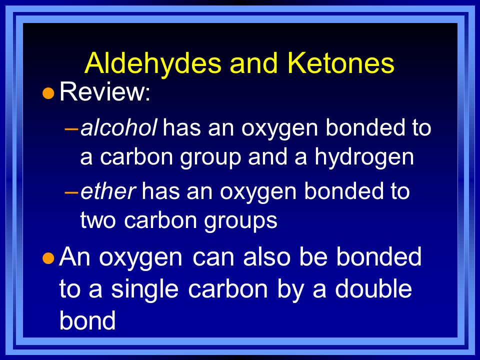 Aldehydes and Ketones Review: