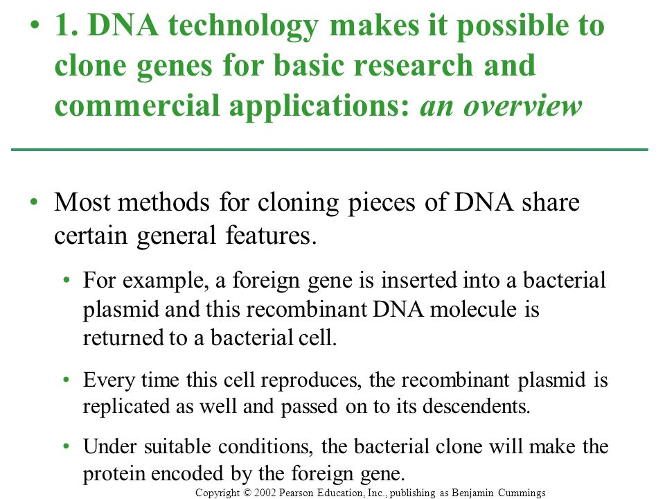 1. DNA technology makes it possible to clone genes for basic research and commercial applications: an overview