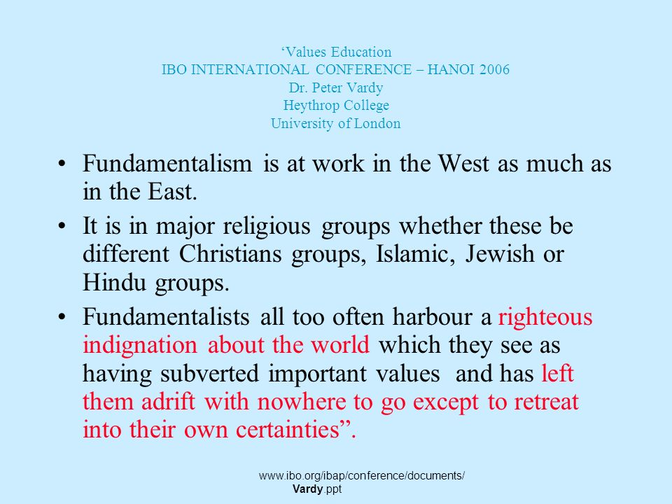 Fundamentalism is at work in the West as much as in the East.