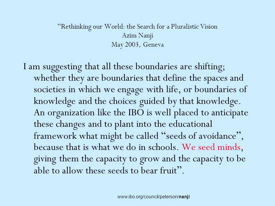 Rethinking our World: the Search for a Pluralistic Vision Azim Nanji May 2003, Geneva